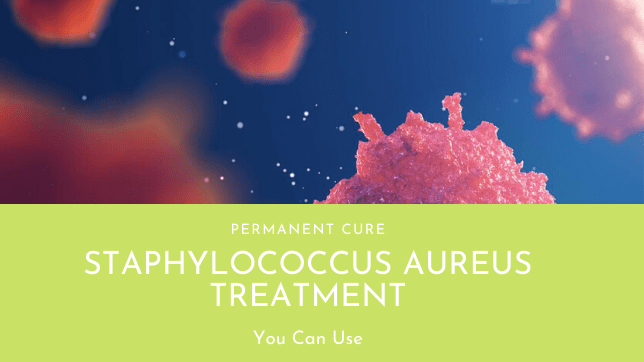 Discover The Best Treatment for Staphylococcus Aureus 1