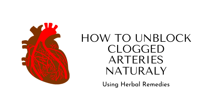 how to unblock arteries naturally
